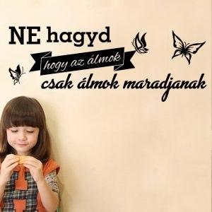 Falmatrica idézet szöveges faltetoválás motivációs magyar szöveggel