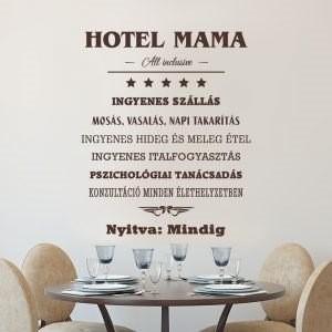 Hotel Mama falmatrica idézet falimatrica magyar vicces szöveges matrica